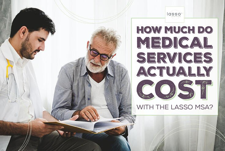 How Much Do Medical Services Actually Cost With the Lasso MSA?