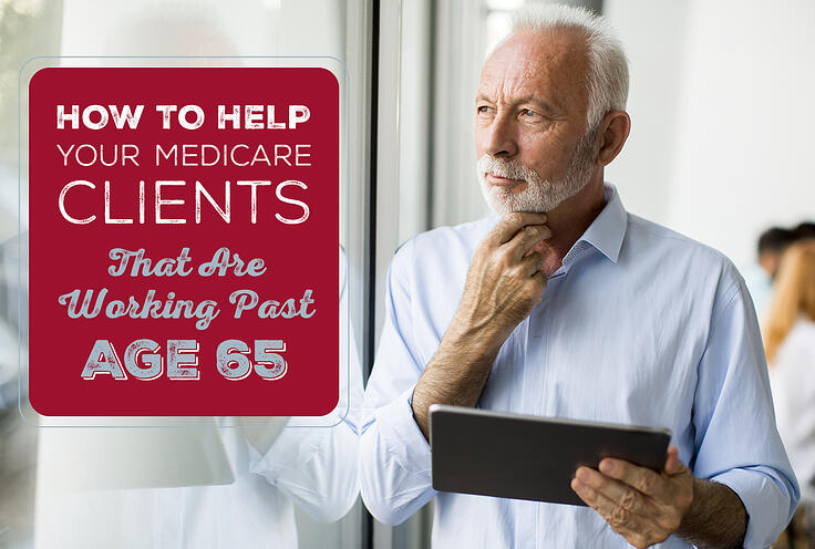 NH-How-to-Help-Your-Medicare-Clients-That-Are-Working-Past-Age-65