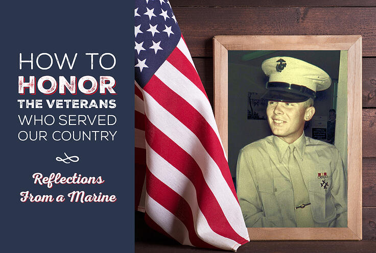 How to Honor the Veterans Who Served Our Country – Reflections From a Marine