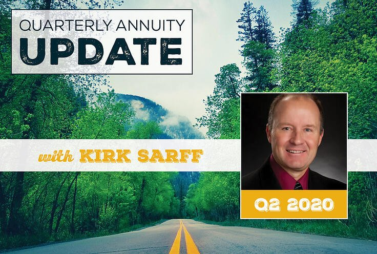 Quarterly Annuity Update with Kirk Sarff | Q2 2020