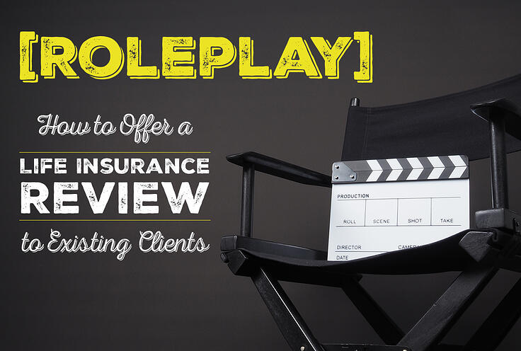NH-Roleplay- How-to-Offer-a-Life Insurance-Review-to-Existing-Clients