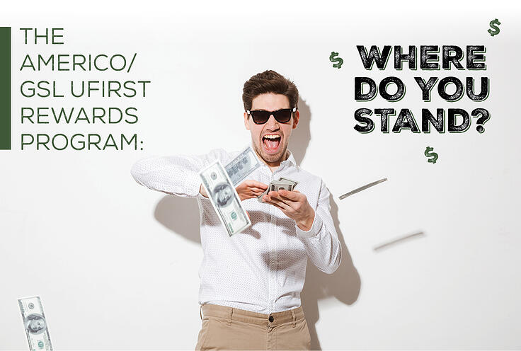The Americo/GSL UFirst Rewards Program: Where Do You Stand?