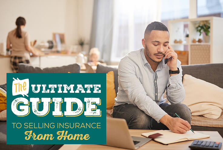 The Ultimate Guide to Selling Insurance From Home