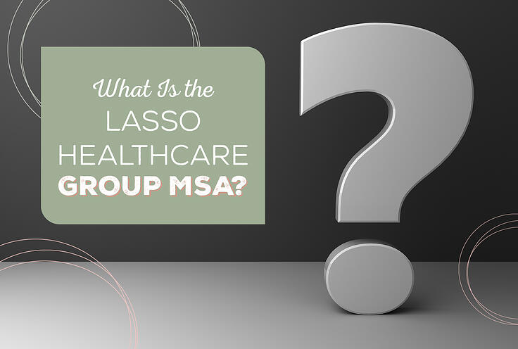 What Is the Lasso Healthcare Group MSA?