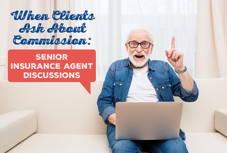 When Clients Ask About Commission: Senior Insurance Agent Discussions