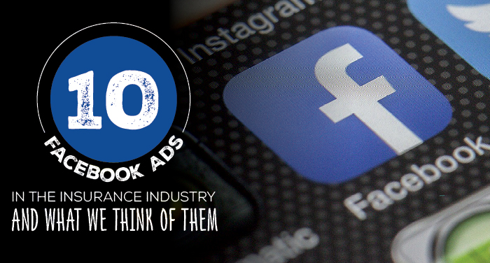 NH-10-Facebook-Ads-in-the-Insurance-Industry-and-What-We-Think-of-Them
