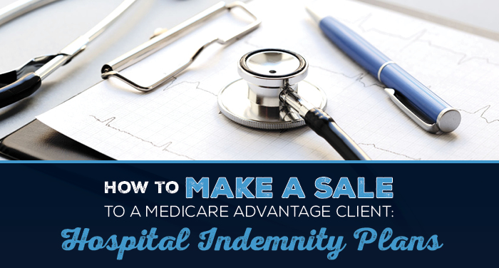 NH-How-to-Make-a-Sale-to-a-Medicare-Advantage-Client-Hospital-Indemnity-Plans