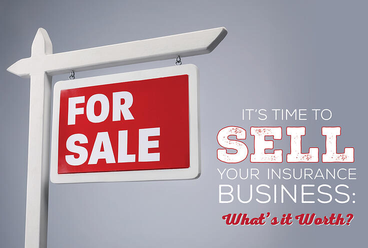 It's Time to Sell Your Insurance Business: What's It Worth?