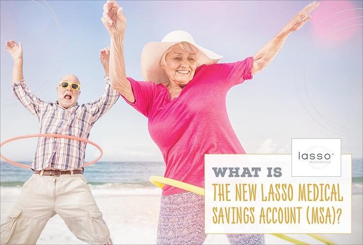 What Is the New Lasso Medical Savings Account (MSA)?