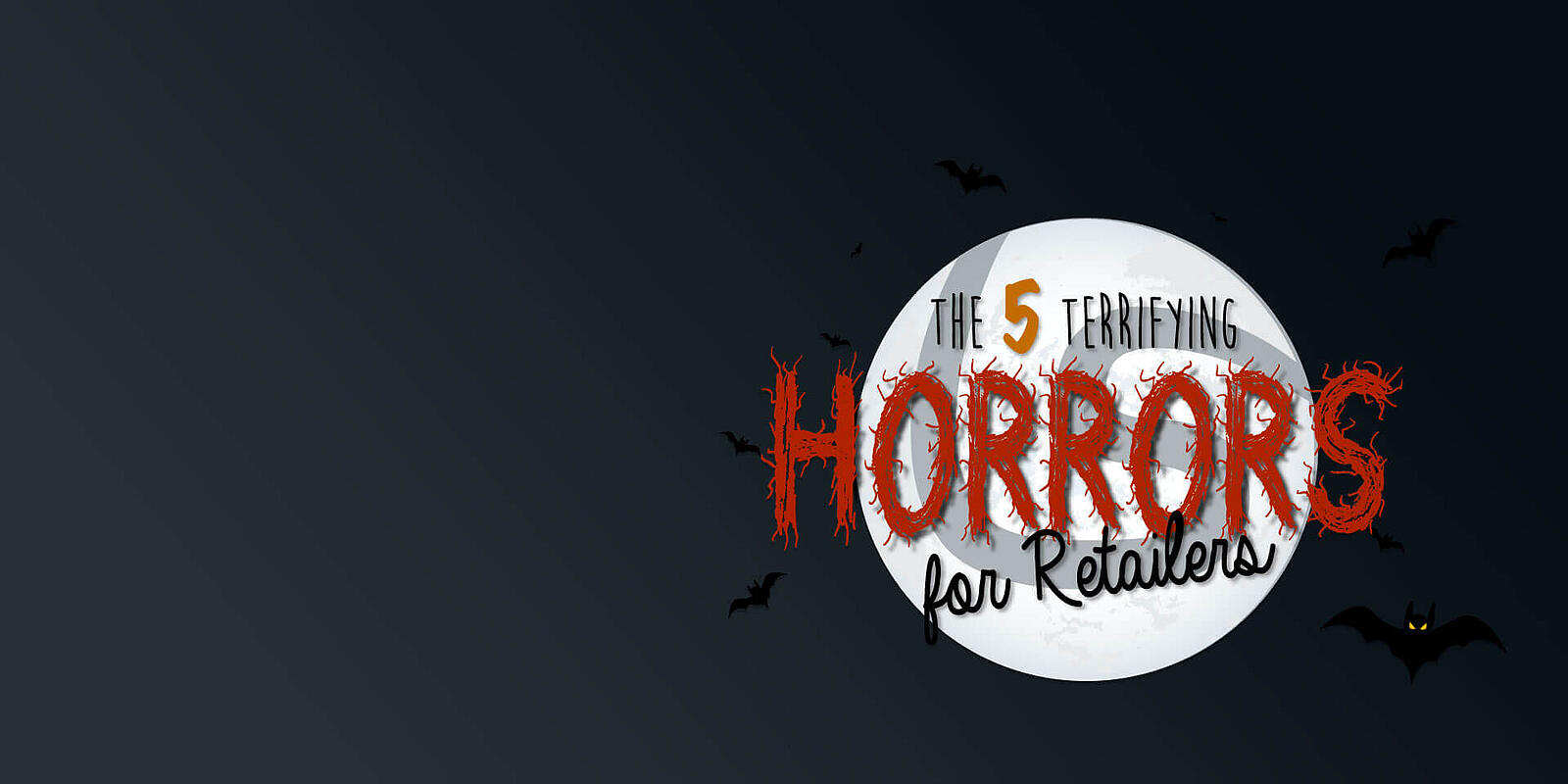 The 5 terrifying horrors for retailers [infographic]