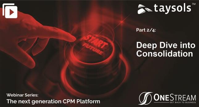 OneStream Webinar series: Deep Dive into Consolidation