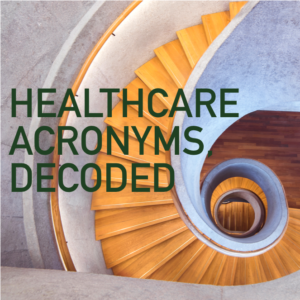 Growing a Practice: Healthcare Acronyms You Need to Know