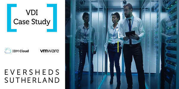 A flexible and secure user experience delivered with virtual desktop infrastructure for Eversheds