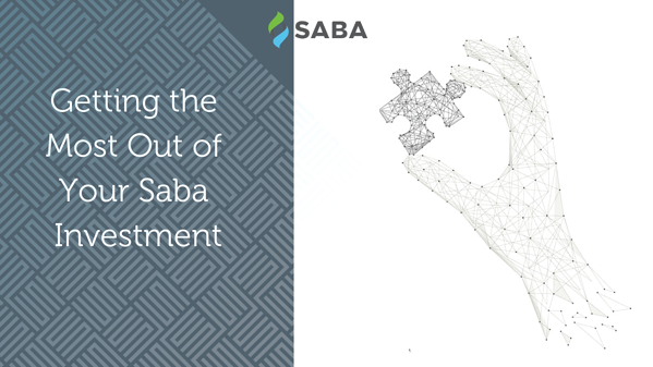 6 Insider Tips for Getting the Most Out of Your Saba Investment