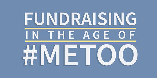 Fundraising in the Age of #MeToo