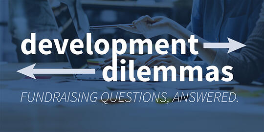 Development Dilemmas: Supervising a Development Officer