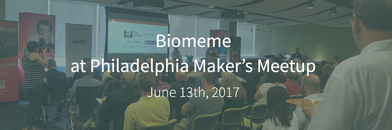 Biomeme at Philadelphia Makers Meetup