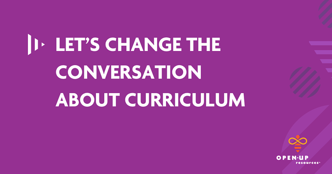Lets-Change-the-Conversation-About-Curriculum