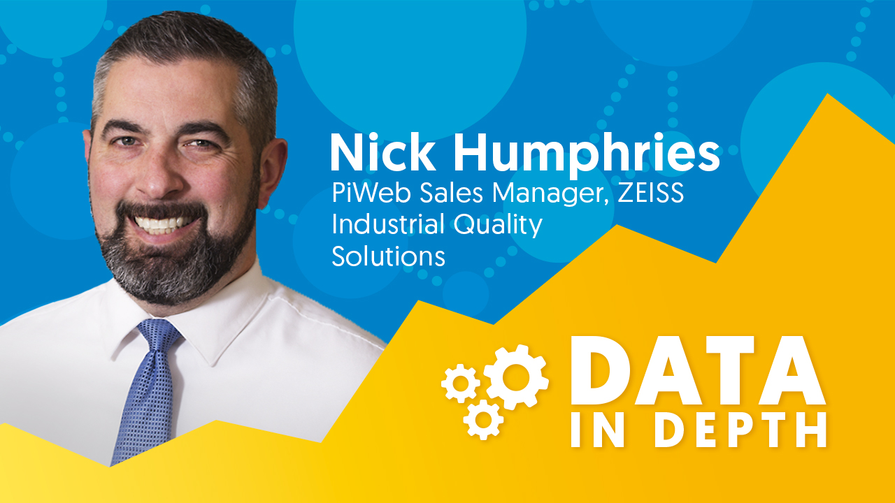Nick Humphries with Zeiss is featured on this episode of Data in Depth.