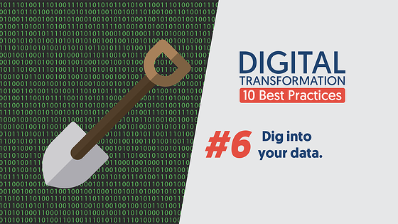 DigitalTransformation-10BestPractices-06-DigIntoYourData_1280x720