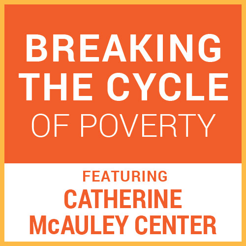 Blog_04-2019_Catherine-McAuley-Center-Breaking-the-Cycle-of-Poverty-Feature