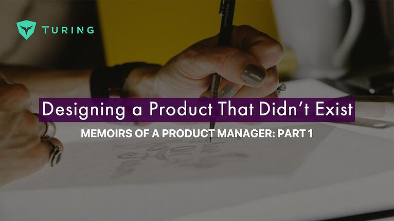 Designing a Product That Didn't Exist_ the Memoirs of a Product Manager (Part 1)
