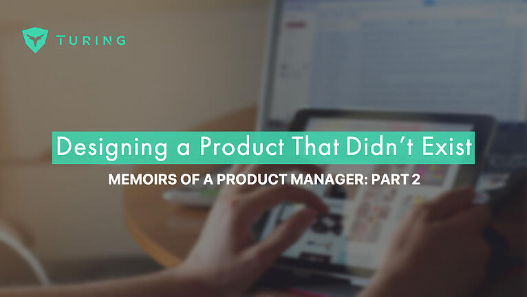 Designing a Product That Didn't Exist_ the Memoirs of a Product Manager (Part 2)