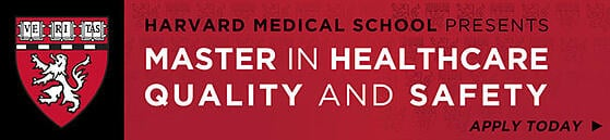 Apply today to the Harvard Medical School Master in Healthcare Quality and Safety.