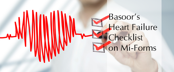 Basoor's Heart-Failure Checklist now on Mi-Forms Mobile Form