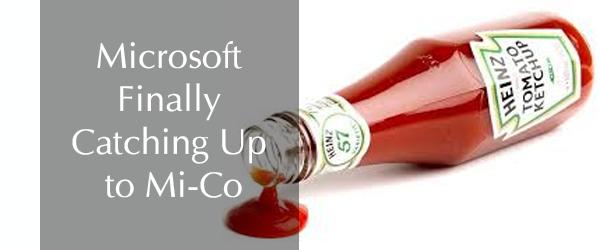 Microsoft Finally Catching up to Mi-Corporation