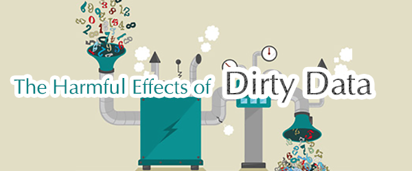 "The Harmful Effects of ""Dirty Data"""