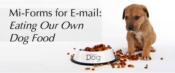 Using Mi-Forms for Email: Eating Our Own Dog Food