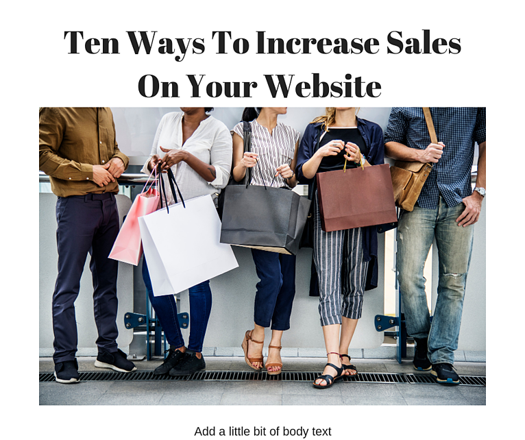 Ten Ways To Increase Sales On Your Website