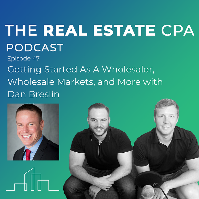 47. Getting Started As A Wholesaler, Wholesale Markets, and More with Dan Breslin