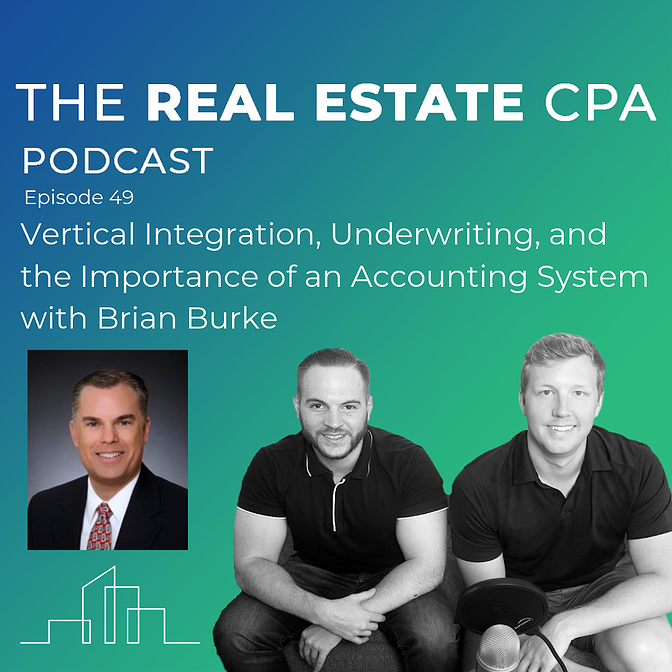 49. Vertical Integration, Underwriting, and the Importance of an Accounting System with Brian Burke