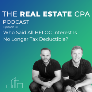 39. Who Said All HELOC Interest Is No Longer Tax Deductible?