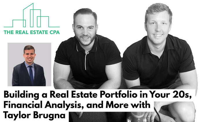 32. Building a Real Estate Portfolio in Your 20s, Financial Analysis, and More with Taylor Brugna