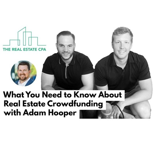 24. What You Need To Know About Real Estate Crowdfunding with Adam Hooper