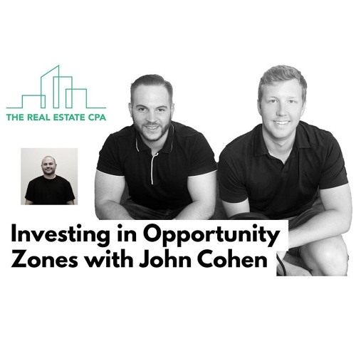 29. Investing in Opportunity Zones with John Cohen
