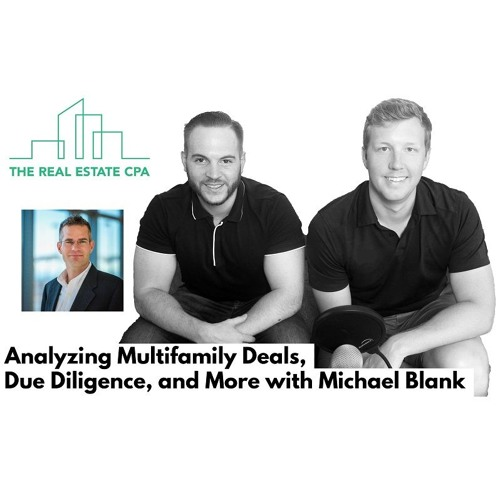 33. Analyzing Multifamily Deals, Due Diligence and More with Michael Blank