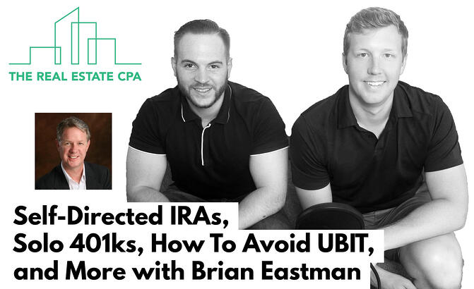 31. Self-Directed IRAs, Solo 401ks, How To Avoid UBIT, and More with Brian Eastman