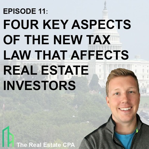 11. Four Key Aspects of the New Tax Law That Affects Real Estate Investors