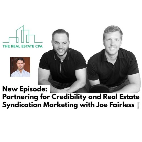 17. Partnering for Credibility and Real Estate Syndication Marketing with Joe Fairless