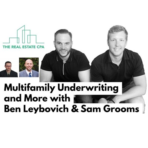 19. Multifamily Underwriting and More with Ben Leybovich & Sam Grooms