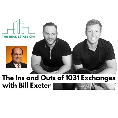 22. The Ins and Outs of 1031 Exchanges with Bill Exeter