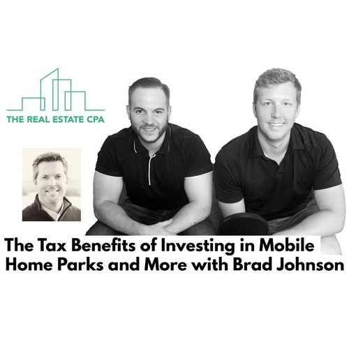 23. The Tax Benefits of Investing in Mobile Home Parks and More with Brad Johnson