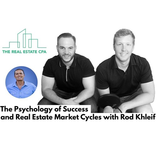 27. The Psychology of Success and Real Estate Market Cycles with Rod Khleif