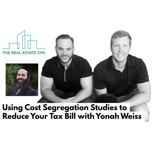 36. Using Cost Segregation Studies to Reduce Your Tax Bill with Yonah Weiss