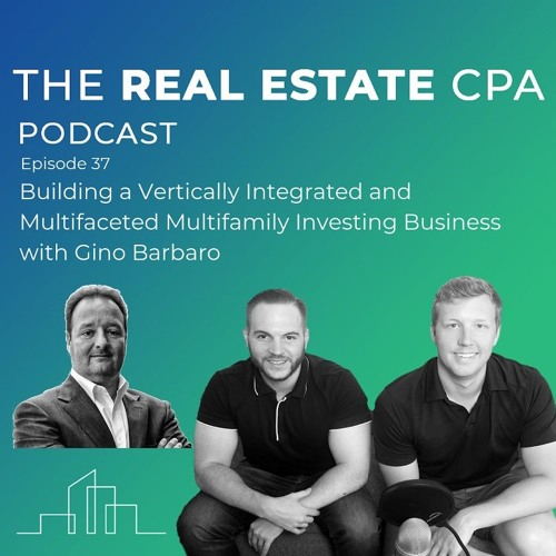 37. Building a Vertically Integrated and Multifaceted Multifamily Investing Business w/ Gino Barbaro