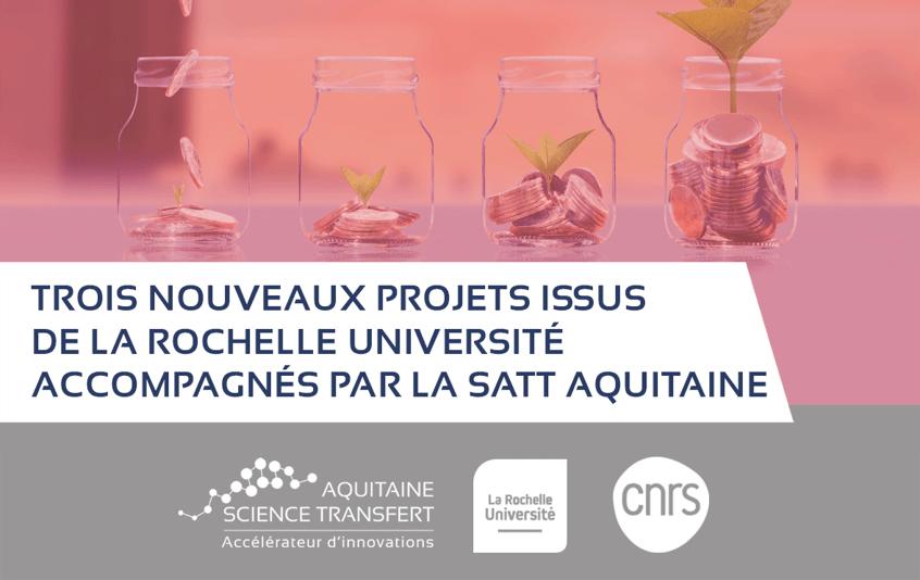 La SATT Aquitaine Science Transfert investit 300 k€ dans la maturation de 3 nouveaux projets issus de La Rochelle Université